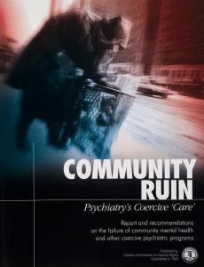 "Community Ruin, Psychiatry's Coercive ""Care"" (Samfunnødelegging: psykiatriens tvungne «omsorg»)"
